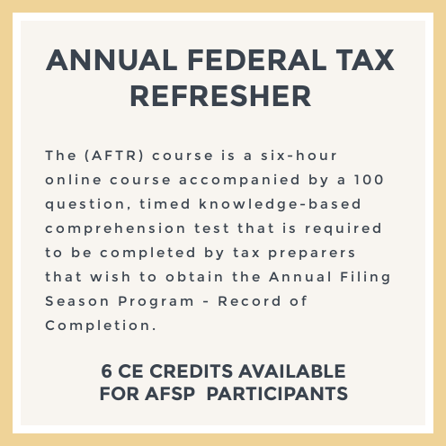 Become an Annual Filing Season participant by taking our Annual Federal Tax Refresher course