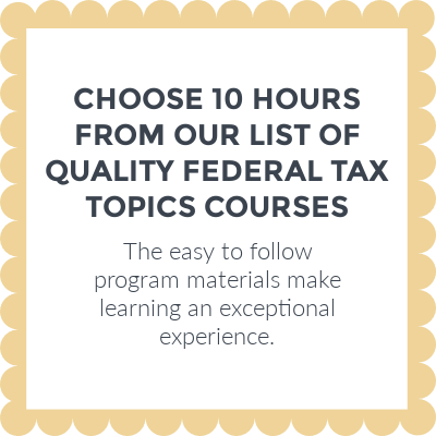 Choose from our quality courses to become an annual filing season program participant